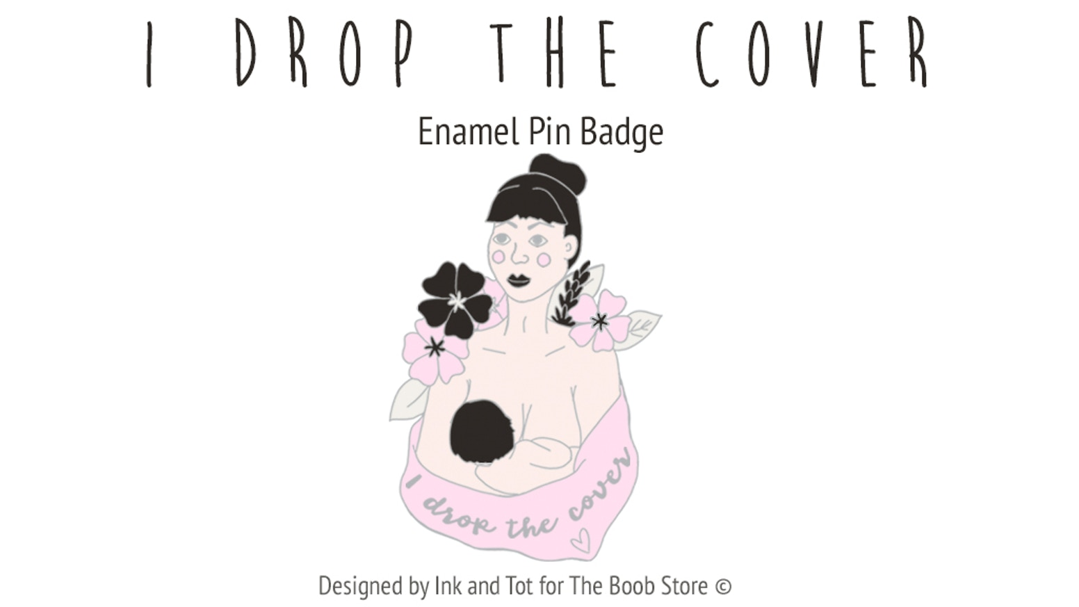 Enamel pin badge to celebrate breastfeeding in public #idropthecover. Here's to cheerleading mums to boob wherever and whenever.