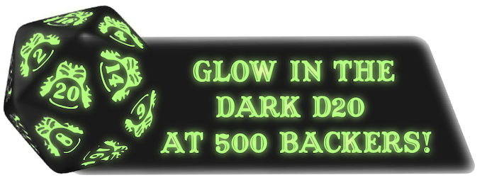 Free Glow-In-The-Dark D20 when the project gets 500 backers!