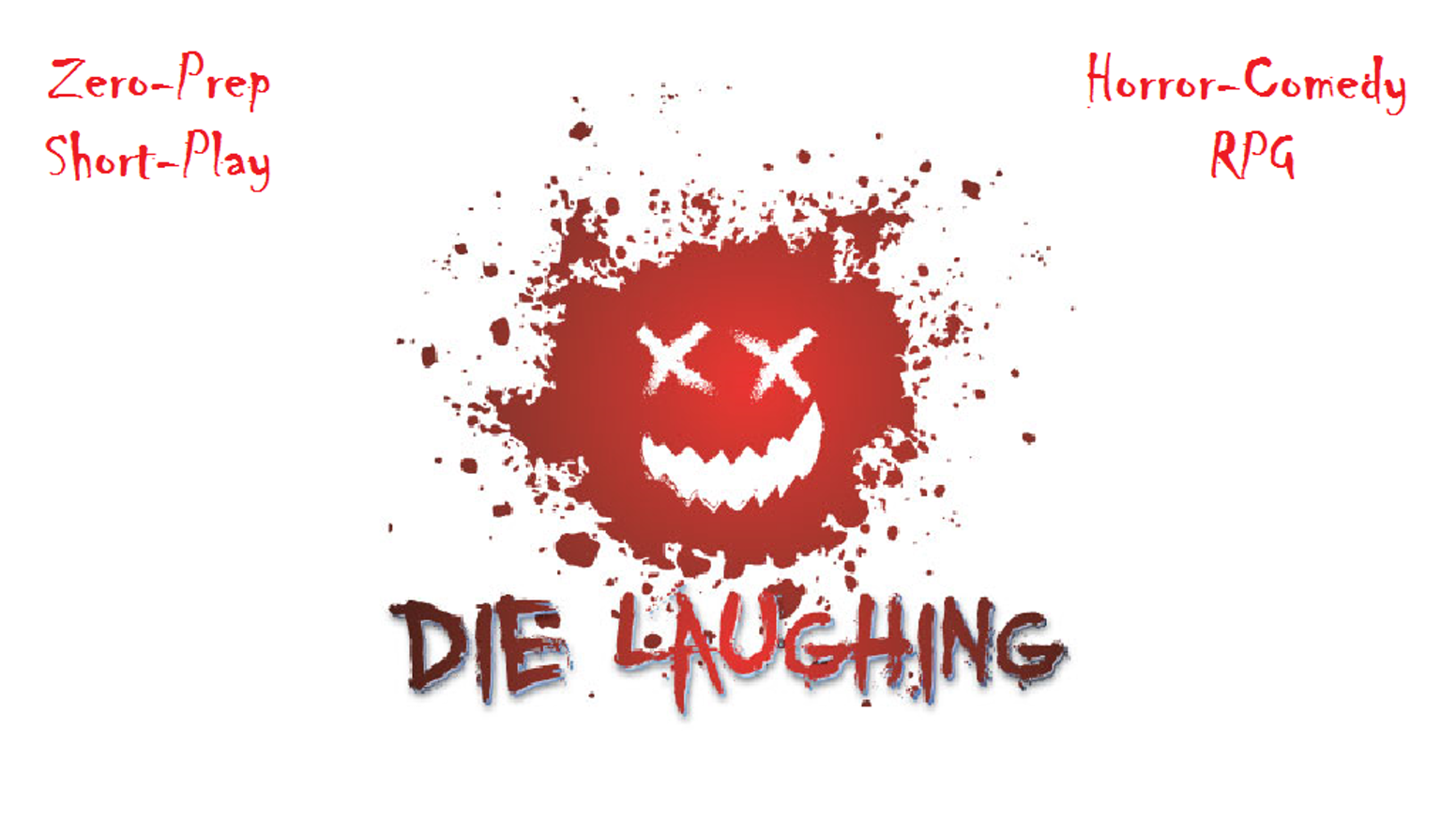The zero-prep, horror-comedy RPG that puts the laughter in slaughter.