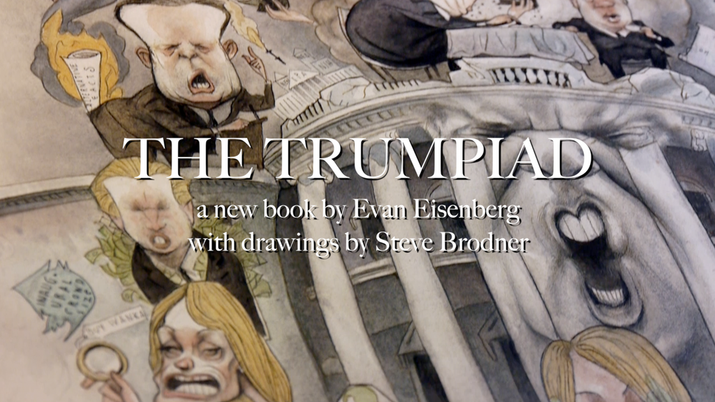 The Trumpiad, by Evan Eisenberg, drawings by Steve Brodner project video thumbnail