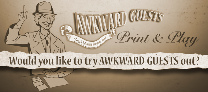 Try AWKWARD GUESTS!