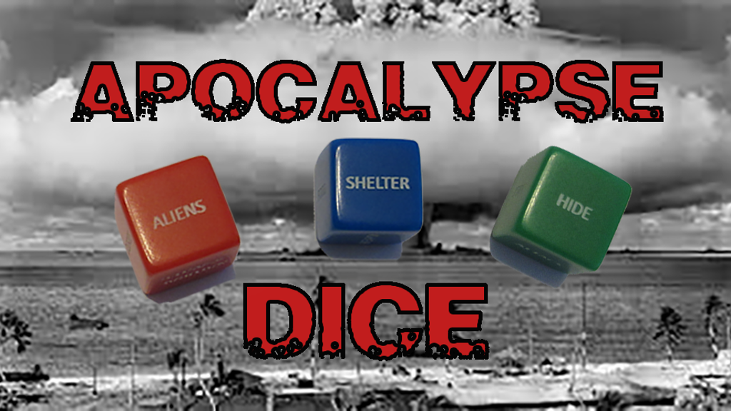 "Apocalypse ""Action"" Dice - The Ultimate Survival Tool project video thumbnail"