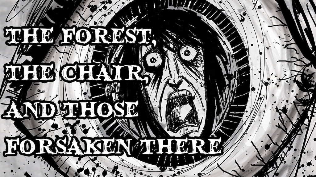 The forest, the chair, and those forsaken there project video thumbnail
