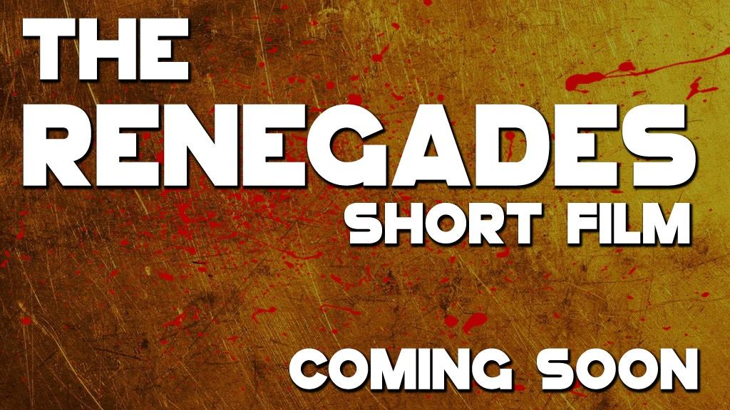 The Renegades | Short Film project video thumbnail