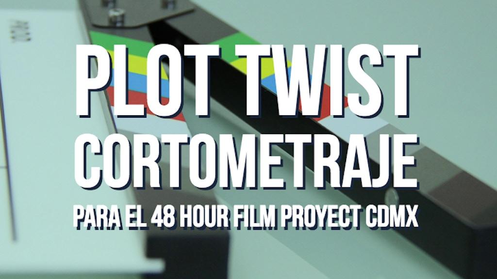 Plot Twist en el 48 Hour Film Proyect CDMX