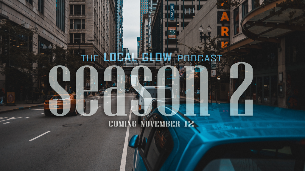 The Local Glow Podcast - Season 2 project video thumbnail