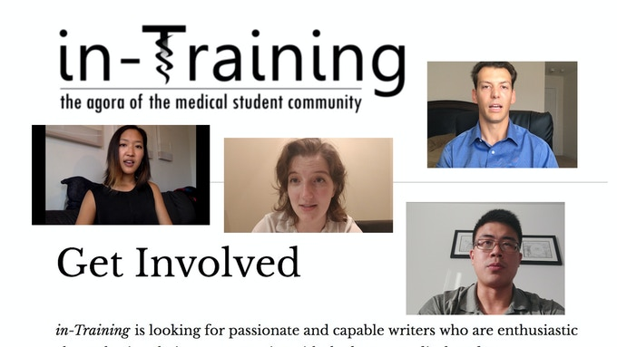 in-Training is the agora of the medical student community, the intellectual center for news, commentary, and the free expression of the medical student voice. We will film contributors around the US and Canada.