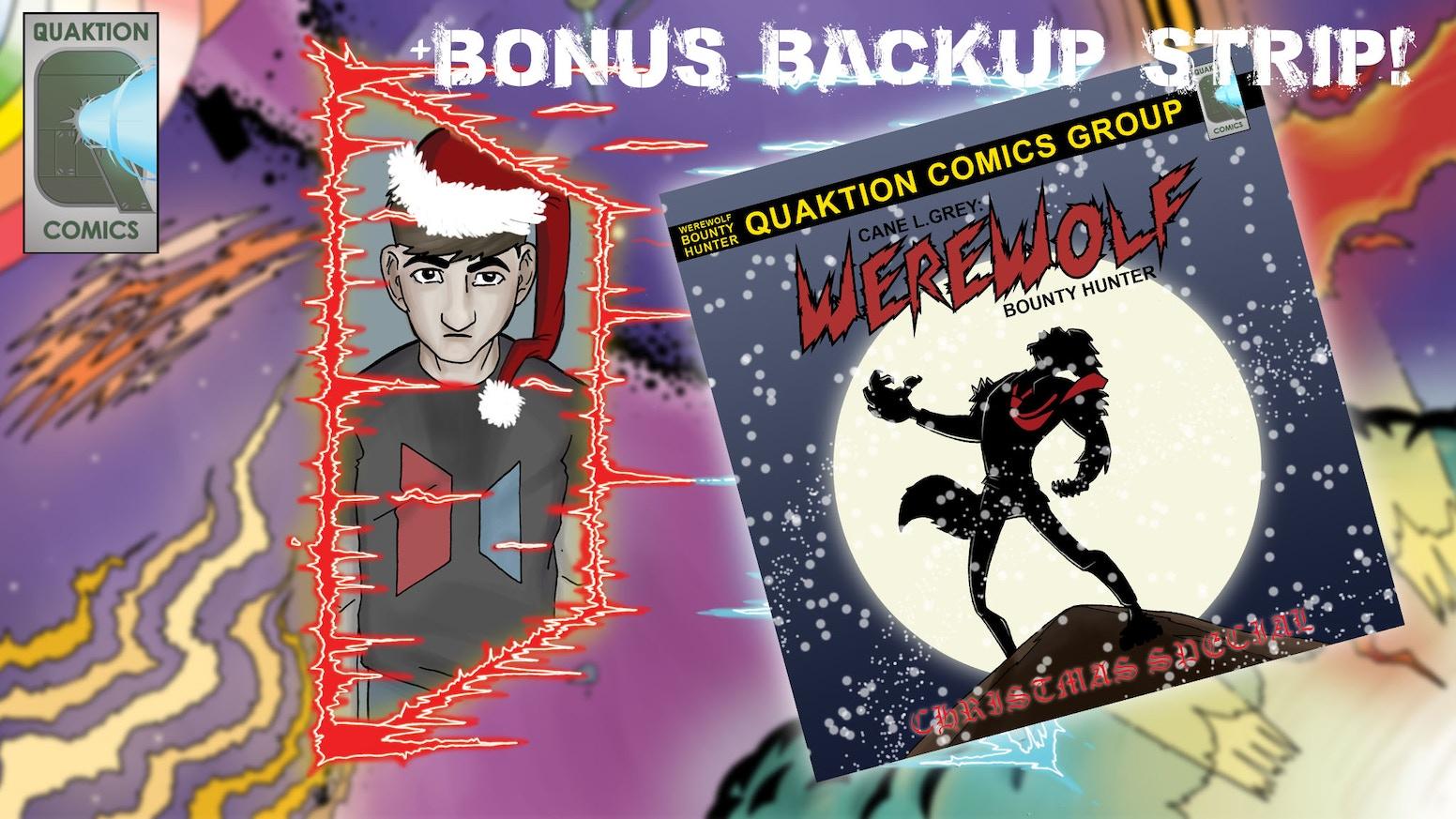 A regular boy, exploring irregular quantum universes - NOW FEATURING - Cane. L. Grey: Werewolf Bounty Hunter debut Backup Strip