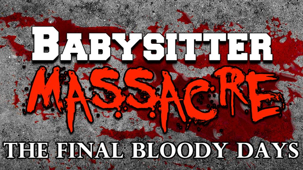 Make Babysitter Massacre a SLASHER FRANCHISE project video thumbnail