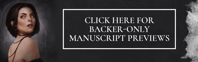 Click to see Backers-Only update with links to manuscript sneak peeks.