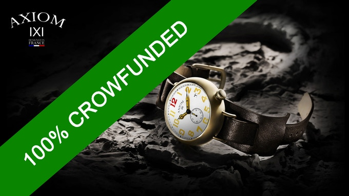 AXIOM Watches campaign, crowfunded at 100% the August 16th 2017