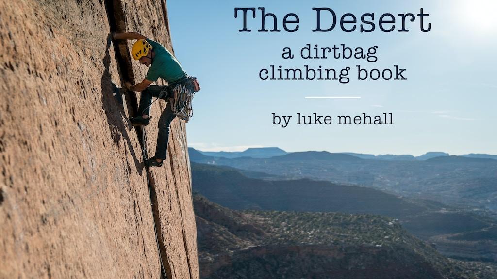 The Desert. A dirtbag climbing book. project video thumbnail