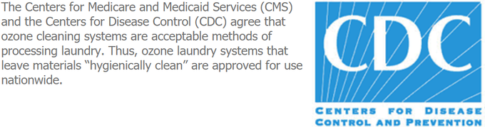 The Center for Disease Control (CDC) approved Ozone Laundry Systems  in 2013
