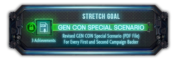 Every backer from both the first and second campaign will now receive this revised GEN CON Special Scenario via PDF file.