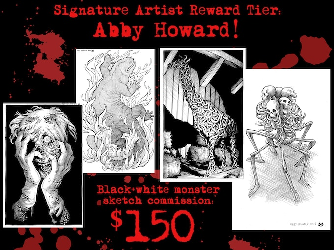 At the $150 level, bring home an original monster sketch commission from comics artist and NoSleep Podcast contributing illustrator, Abby Howard!