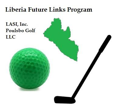 Liberia Future Links Program - LASI Inc. + Poulsbo Golf LLC
