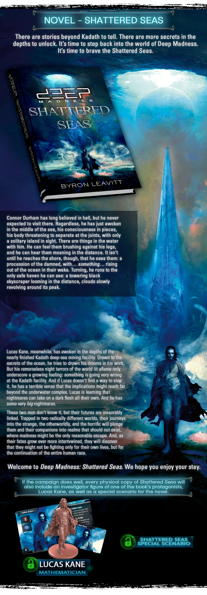 The delivery time for Deep Madness: Shattered Seas is December 2019. The physical copy of the novel will contain the cards for Lucas Kane and the special scenario in all 5 languages.