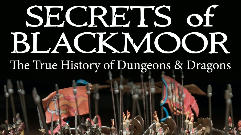 SECRETS of BLACKMOOR: The True History of Dungeons & Dragons project video thumbnail