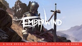 Click here to view EMBERWIND: a new breed of tabletop role-playing game