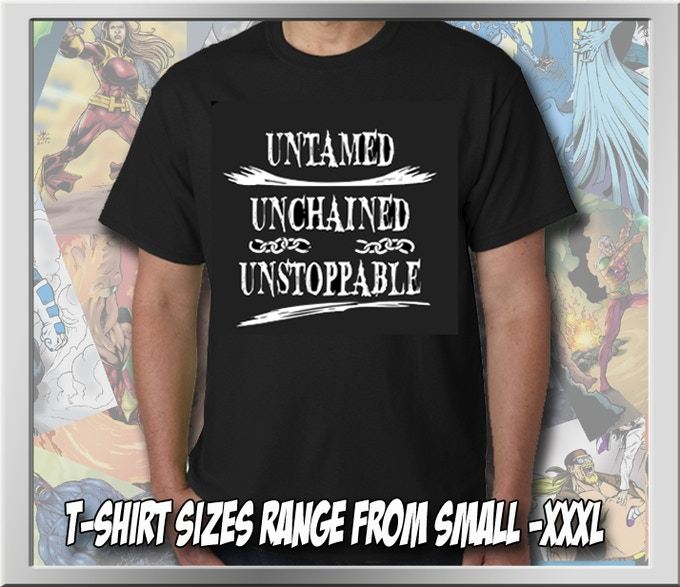 Untamed, Unchained , Unstoppable T-shirt