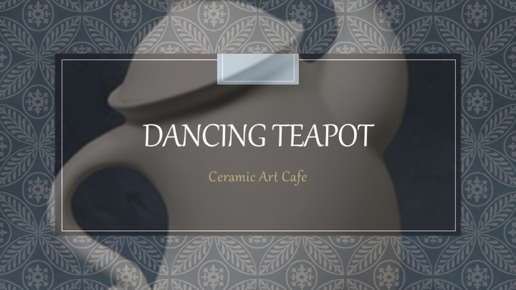 Startup funding for the Dancing Teapot Ceramic Art Cafe