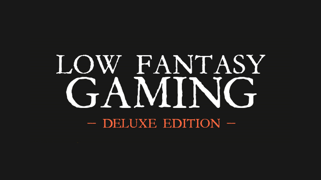 Low Fantasy Gaming - Deluxe Edition project video thumbnail