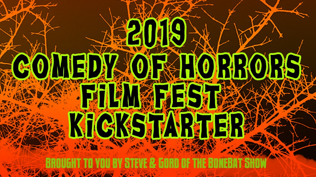 "BoneBat ""Comedy of Horrors"" Film Fest 2019 project video thumbnail"