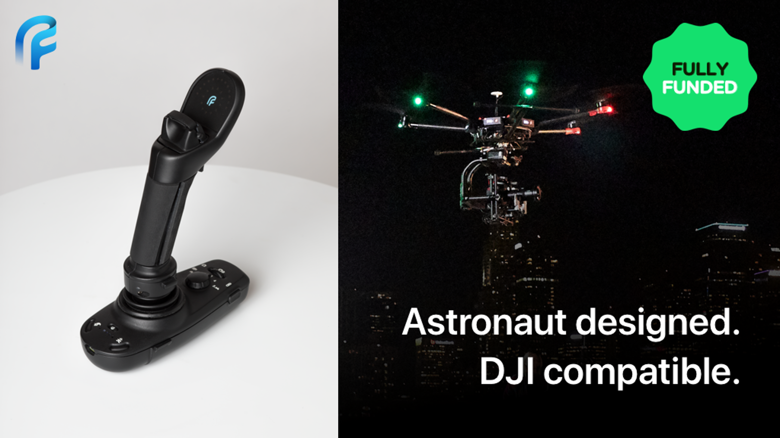 The astronaut-designed, DJI-compatible FT Aviator puts flight control in a single hand, rather than two thumbs, for an intuitive, precise and fun way to fly!