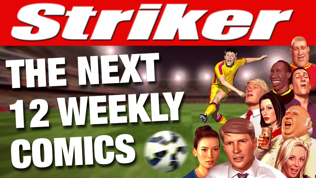 Striker Weekly Comic - Issues 13 to 24. project video thumbnail