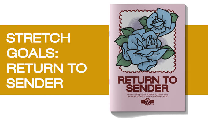 Stretch Goals: Return To Sender Zine