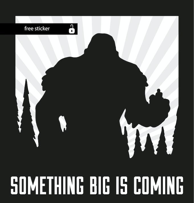 """""""Something big is coming"""" - Free sticker for every table pledge // Gratis Aufkleber für jede/n Tisch-Unterstützer/in"""
