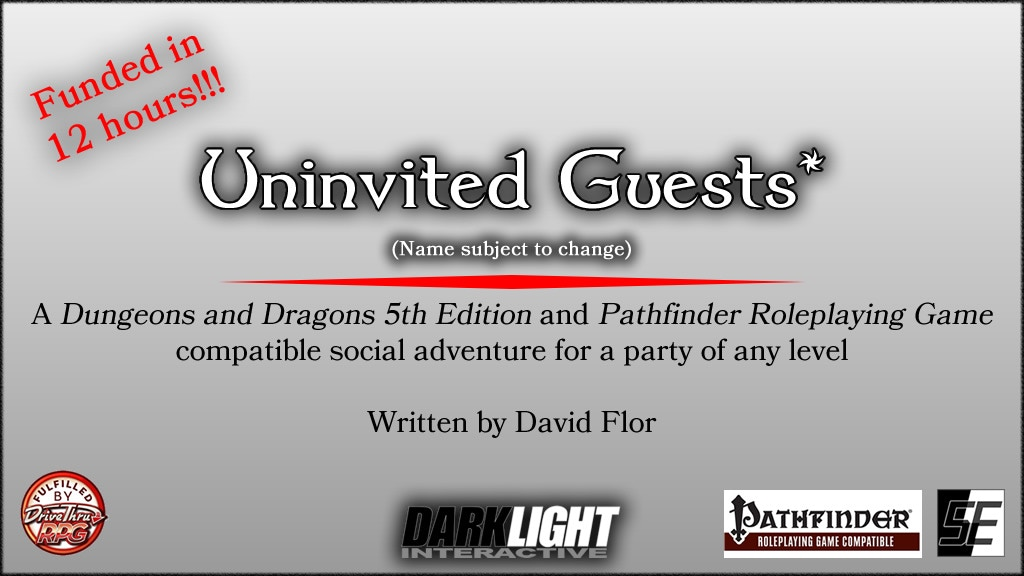 """Uninvited Guests"" is a D&D 5E and Pathfinder compatible ""social"" adventure, theoretically for any level, published through the OGL."