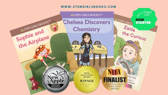 A SERIES of picture books for ages 3-8, introducing little girls to the big possibilities of STEM: science, tech, engineering and math.