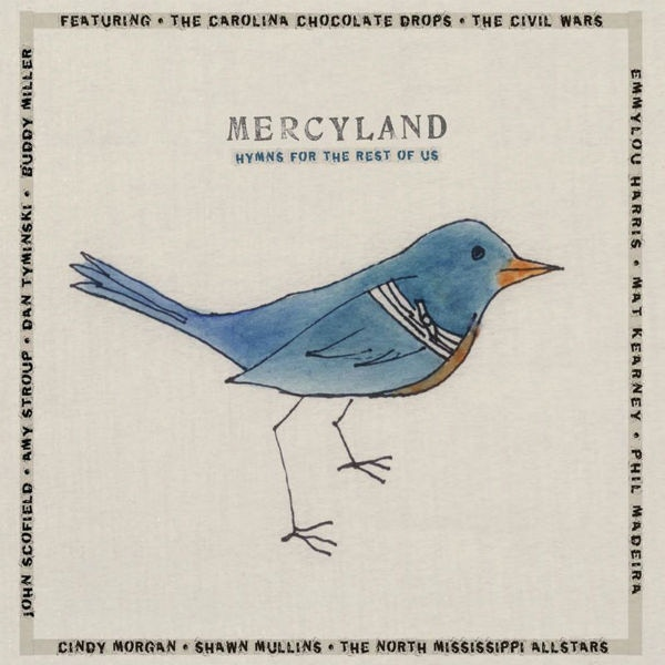 Mercyland: Hymns For The Rest Of Us, Volume One