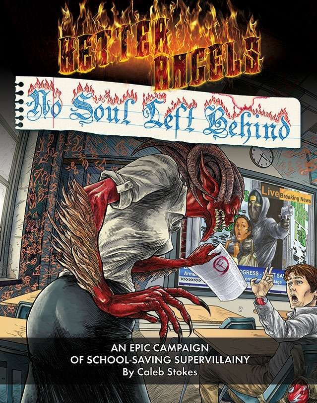 A full-length, 10-adventure campaign for BETTER ANGELS, the tabletop RPG of demon-possessed supervillainy.