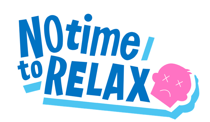 No Time to Relax by Porcelain Fortress — Kickstarter