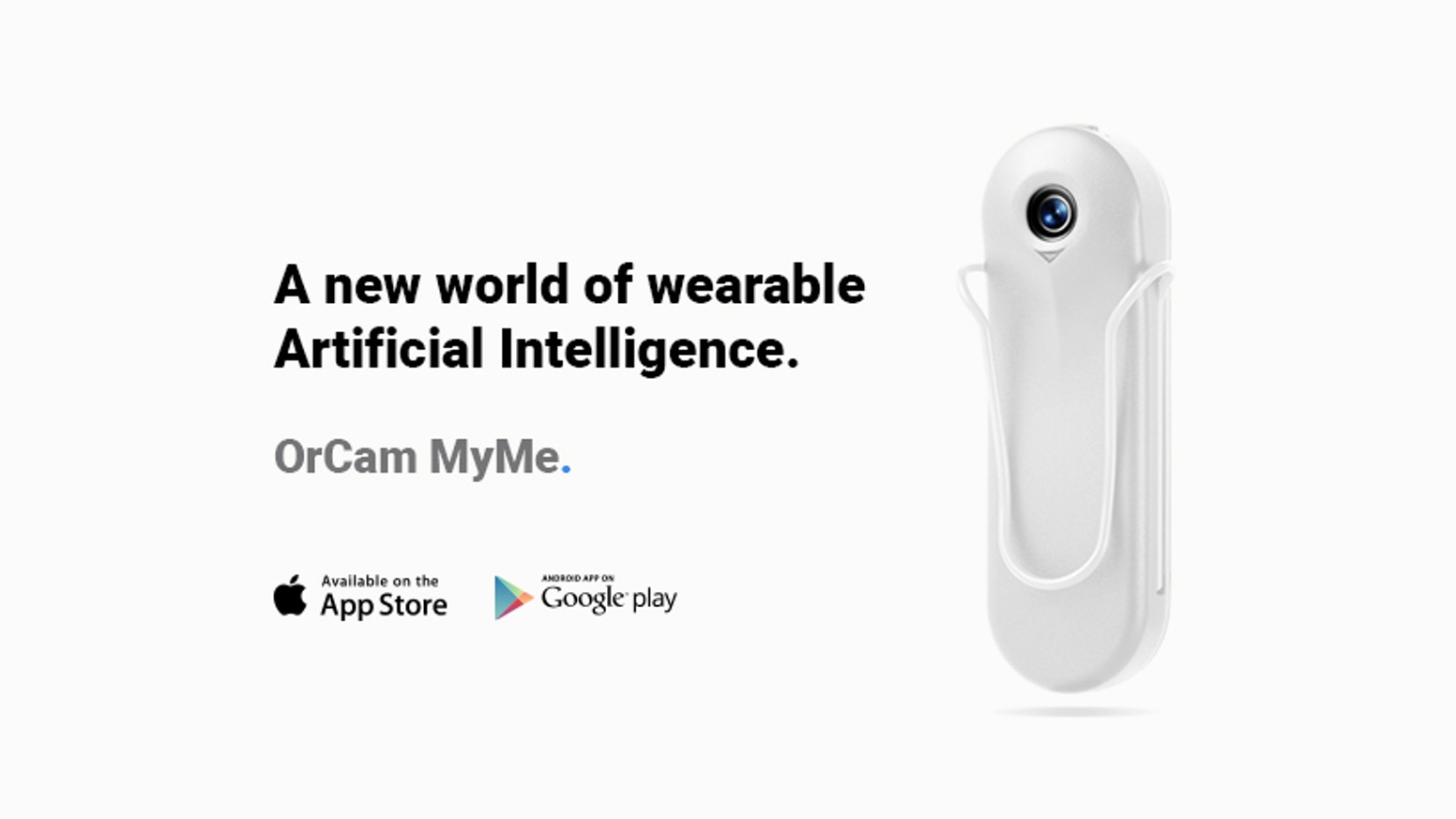 OrCam MyMe–1st of its kind wearable AI. 2nd brain. 3rd eye.