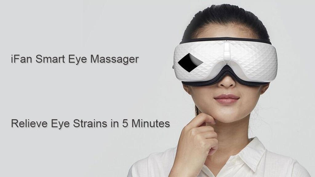 iFan Smart Eye Massager: Relieve Eye Strains in 5 Minutes