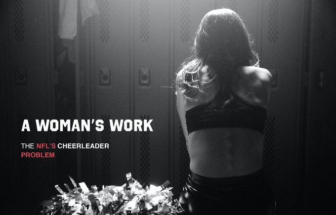 7548c5b4f09 A WOMAN'S WORK: The NFL's Cheerleader Problem by A Woman's Work ...