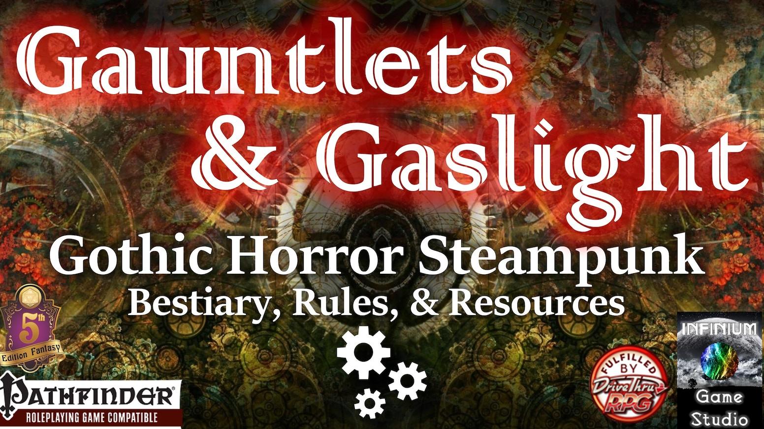 Gauntlets & Gaslight:Gothic Horror Steampunk, Pathfinder/5E by J