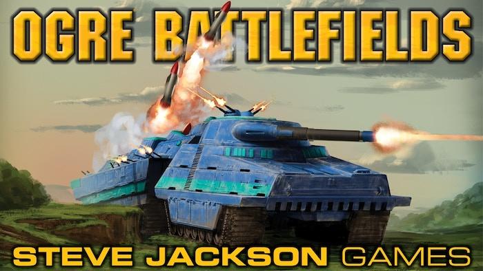 Ogre Battlefields by Steve Jackson Games — Kickstarter