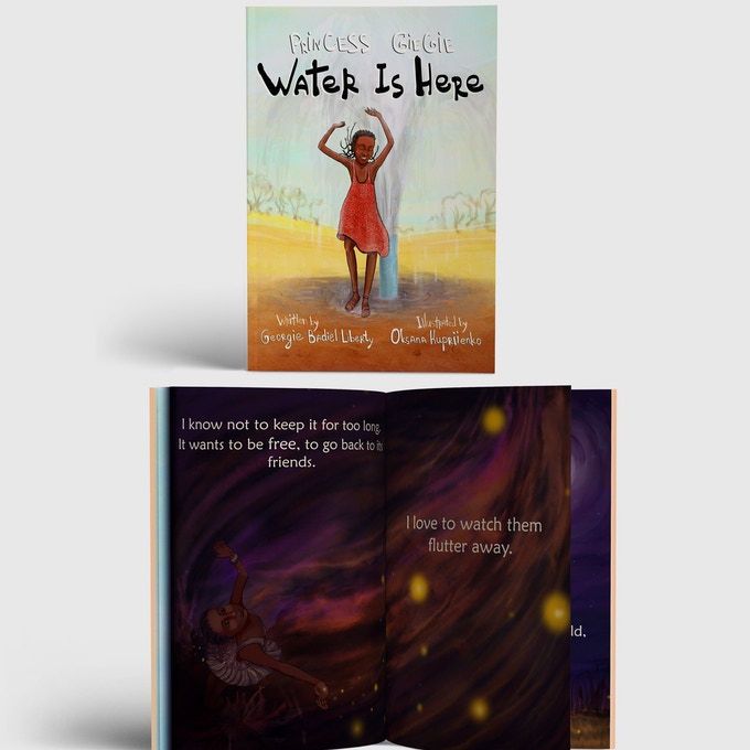 Water Is Here By Georgie Badiel Liberty. Illustrated by Oksana Kupriienko .Book Size 210x260 Pages: 48 pages. Water color.