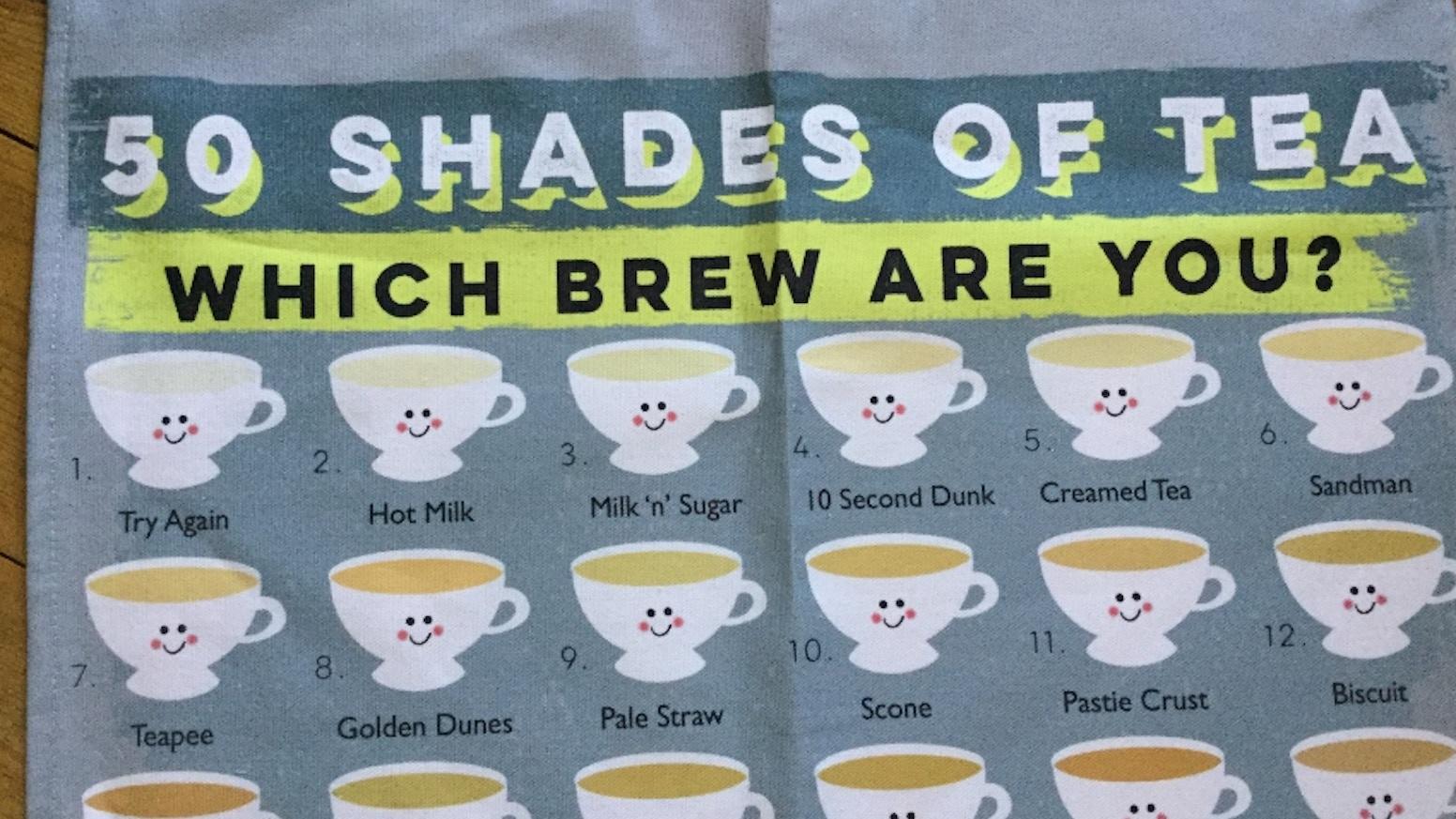 Make 100 '50 Shades of Tea' tea towels by Kev Payne