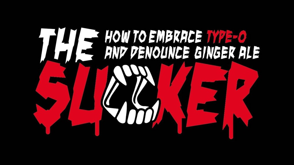 The Sucker: How to Embrace Type-O and Denounce Ginger Ale