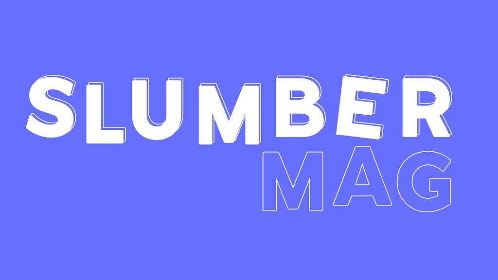 Slumber Mag: A Community-driven Music Publication project video thumbnail