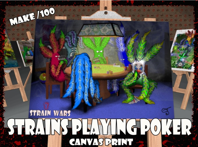 Make/100 Strain Wars: Strains Playing Poker Canvas Print