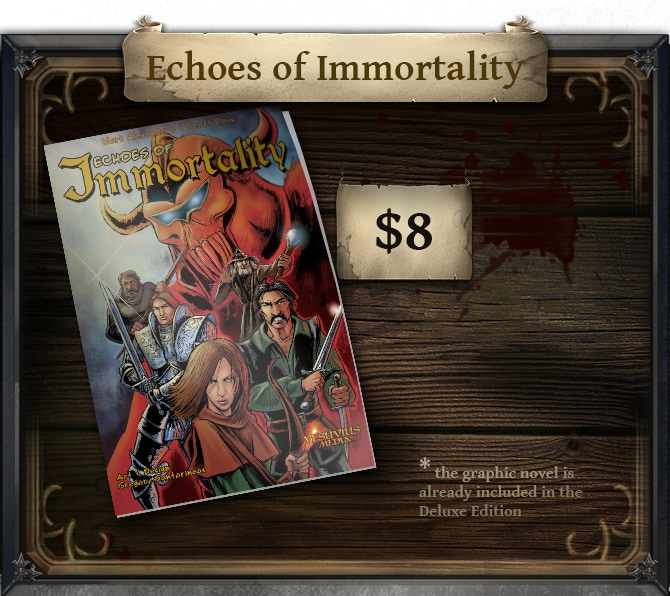 * the Deluxe Pledge already includes the graphic novel