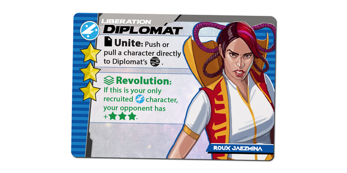 The Diplomat is worth 3 points, but her Revolution resource will help your opponent if she is your only Liberation character.