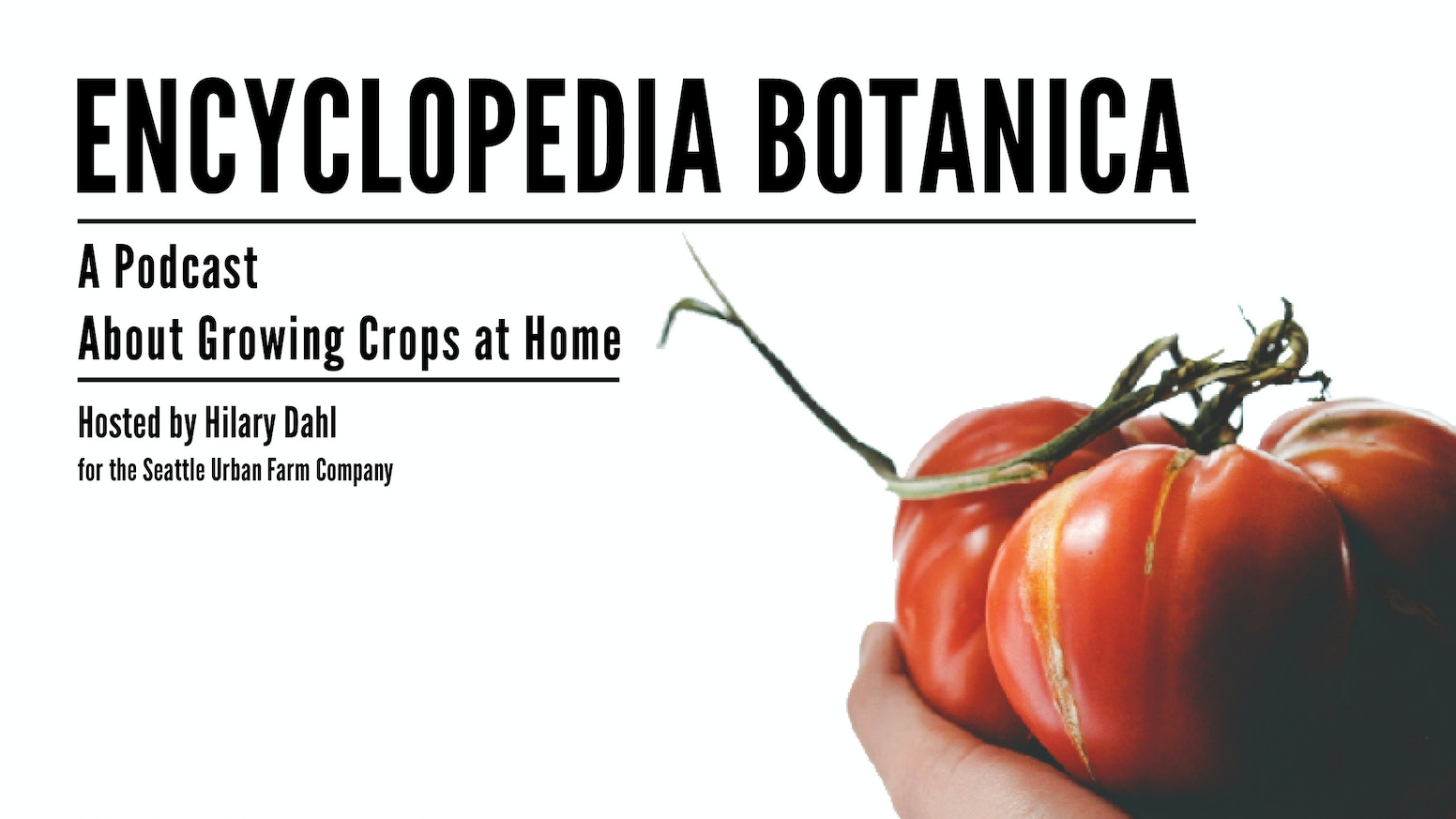 Encyclopedia Botanica is a listener-supported podcast about growing crops at home.