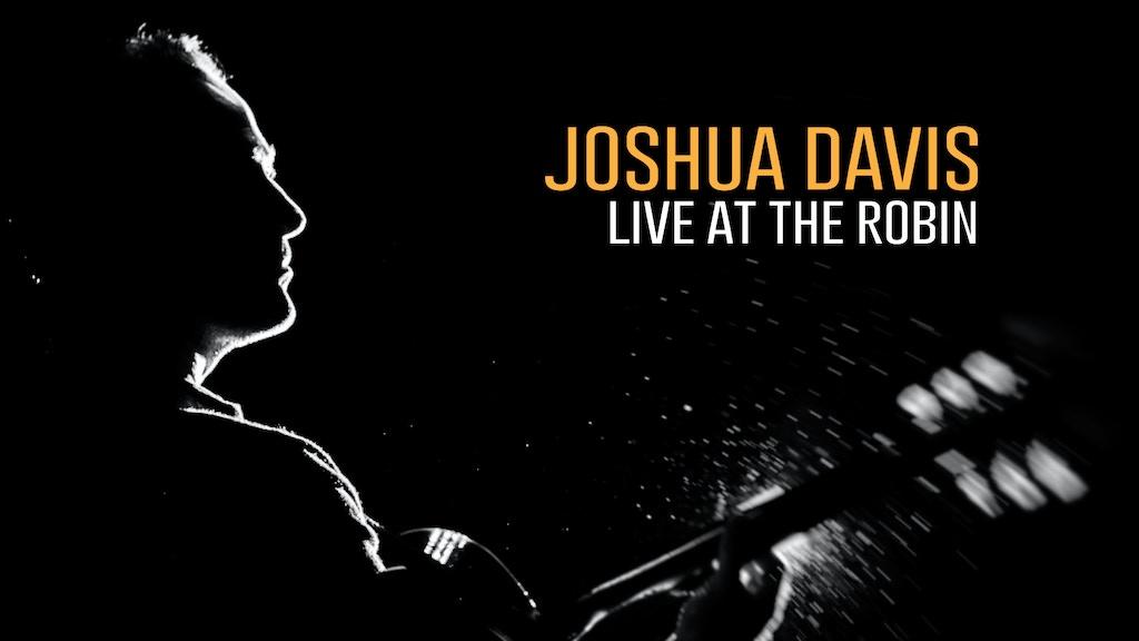 Joshua Davis - Live at the Robin project video thumbnail